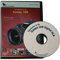 Blue Crane Digital DVD: Introduction to the Canon EOS 30D Digital SLR Camera