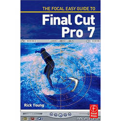 Focal Press The Focal Easy Guide to Final Cut Pro 7