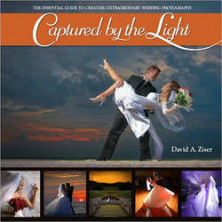 Pearson Education Book: Captured by the Light: The Essential Guide to Creating Extraordinary Wedding Photography by David Ziser