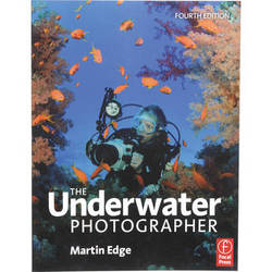 Focal Press Book: The Underwater Photographer, 4th Edition by Martin Edge