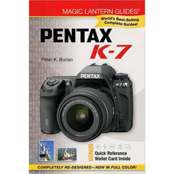 Sterling Publishing Book: Magic Lantern Guide for the Pentax K7 by Peter K. Burian