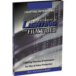 First Light Video DVD: The Power of Lighting for Film & Video: Lighting Interviews by Bill Holshevnikoff