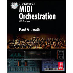 Focal Press Book: The Guide to MIDI Orchestration, 4th ed. by Paul Gilreath