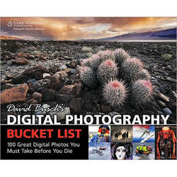 Cengage Course Tech. Book: David Busch's Digital Photography Bucket List: 100 Great Digital Photos You Must Take Before You Die by David D. Busch