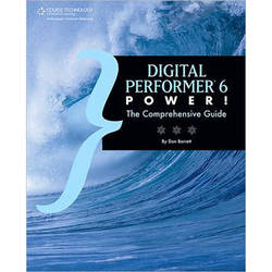 Cengage Course Tech. Book: Digital Performer 6 Power! by Don Barrett
