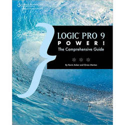 Cengage Course Tech. Book: Logic Pro 9 Power!: The Comprehensive Guide by Kevin Anker, Orren Merton