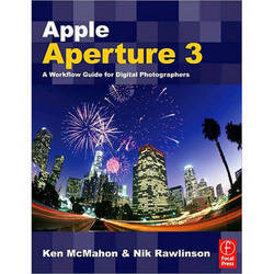 Focal Press Book: Apple Aperture 3: A Workflow Guide for Digital Photographers