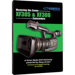 Vortex Media DVD-Video: Mastering the Canon XF305 & XF300 Camcorders