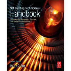 Focal Press Book: Set Lighting Technician's Handbook: Film Lighting Equipment, Practice, & Electrical Distribution (Fourth Edition)