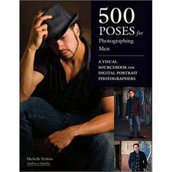Amherst Media Book: 500 Poses for Photographing Men by Michelle Perkins