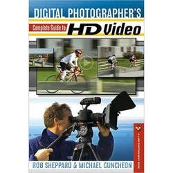 Sterling Publishing Book: Digital Photographer's Complete Guide to HD Video