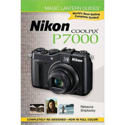 Sterling Publishing Magic Lantern Guides: Nikon Coolpix P7000 by Rebecca Shipkosky
