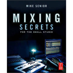 Focal Press Book: Mixing Secrets For The Small Studio, 1st Edition
