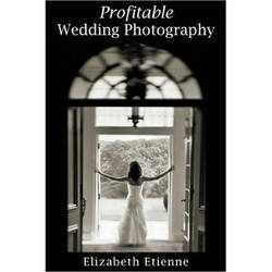 Allworth Book: Profitable Wedding Photography, by Elizabeth Etienne