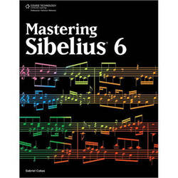 Cengage Course Tech. Book: Mastering Sibelius 6, 1st Edition