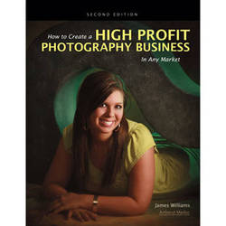 Amherst Media Book: How to Create a High-Profit Photography Business in Any Market, 2nd Edition