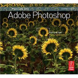 Focal Press Book: Focus On Adobe Photoshop: Focus On the Fundamentals