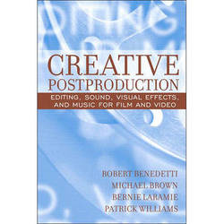 Pearson Education Book: Creative Postproduction: Editing, Sound, Visual Effects, and Music for Film and Video, 1st Edition