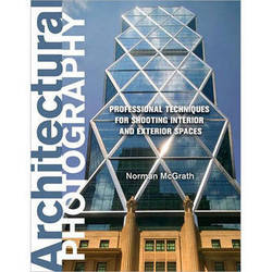 Amphoto Book: Architectural Photography: Professional Techniques for Shooting Interior and Exterior Spaces