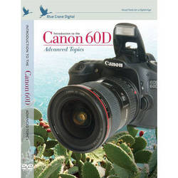 Blue Crane Digital DVD: Introduction to the Canon 60D: Advanced Topics
