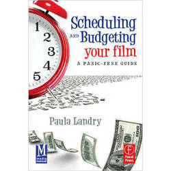 Focal Press Book: Scheduling and Budgeting Your Film: A Panic Free Guide