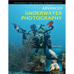Amherst Media Book: Advanced Underwater Photography: Techniques for Digital Photographers