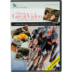 Blue Crane Digital Training DVD: Shoot Great Video with your Nikon DSLR Camera: 2nd Edition