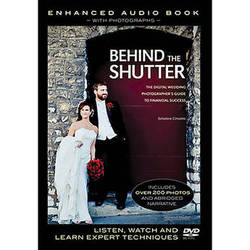 Amherst Media Enhanced Audio Book: Behind The Shutter: The Digital Wedding Photographer's Guide to Financial Success