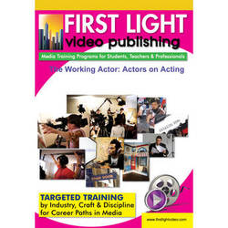 First Light Video DVD: The Working Actor: Actors on Acting