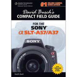 Cengage Course Tech. Book: David Busch's Compact Field Guide for the Sony Alpha SLT-A57/A37