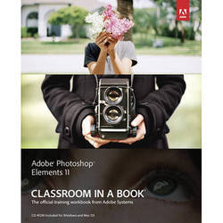 Adobe Press Book: Adobe Photoshop Elements 11 Classroom in a Book