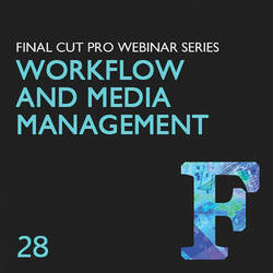 Class on Demand Video Download: Final Cut Pro Workflow and Media Management