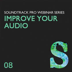 Class on Demand Video Download: Improve Your Audio Using Soundtrack Pro