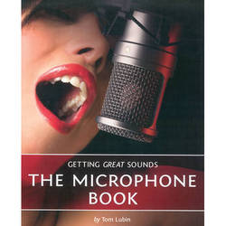 ALFRED Book: Getting Great Sounds: The Microphone Book