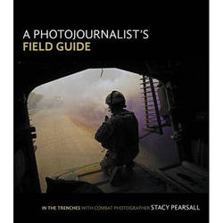 Pearson Education Book: A Photojournalist's Field Guide In the Trenches with Combat Photographer Stacy Pearsall