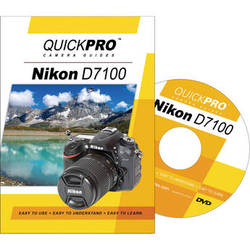 QuickPro DVD: Nikon D7100 Instructional Camera Guide