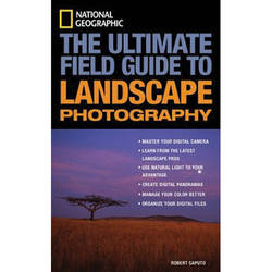 Amphoto Book: National Geographic: The Ultimate Field Guide to Landscape Photography
