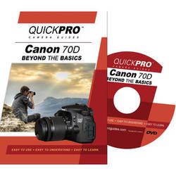 QuickPro DVD: Canon 70D: Beyond The Basics