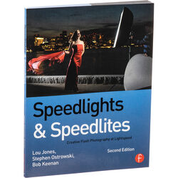 Focal Press Book: Speedlights & Speedlites: Creative Flash Photography at Lightspeed (2nd Edition)
