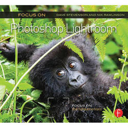 Focal Press Book: Focus On Photoshop Lightroom: Focus on the Fundamentals