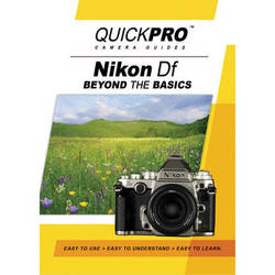 QuickPro DVD: Nikon Df: Beyond The Basics Camera Guide