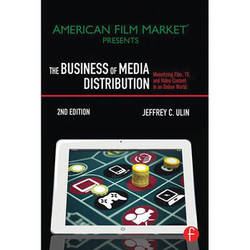 Focal Press Book: The Business of Media Distribution Monetizing Film, TV and Video Content in an Online World, 2nd Edition