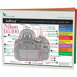 Blue Crane Digital Nikon D5300 inBrief Laminated Card: A Quick Field Reference for Your Camera Bag