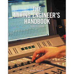 Cengage Course Tech. Book: The Mixing Engineer's Handbook (3rd Edition)