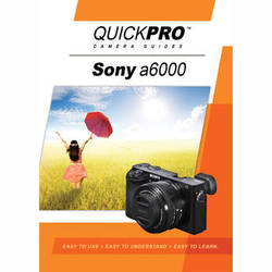 QuickPro DVD: Sony a6000 Instructional Camera Guide