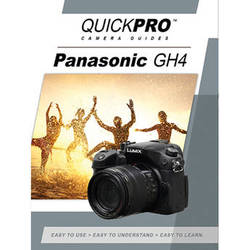 QuickPro DVD: Panasonic GH4 Instructional Camera Guide