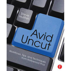 Focal Press Book: Avid Uncut: Workflows, Tips, and Techniques from Hollywood Pros
