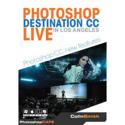 PhotoshopCAFE DVD-ROM: Photoshop Destination CC Live in Los Angeles: New Features of Photoshop CC
