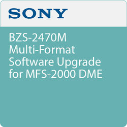 Sony BZS-2470M Multi-Format Software Upgrade for MFS-2000 DME