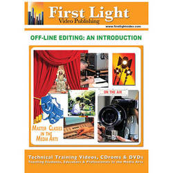First Light Video Off-Line Editing: An Introduction Training DVD